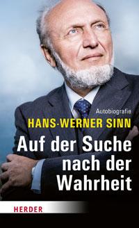 Hans-Werner Sinn - Auf der Suche nach der Wahrheit