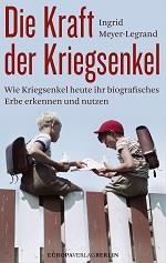 Ingrid Meyer-Legrand Die Kraft der Kriegsenkel